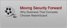 Moving Security Forward: Why businesses that compete choose WatchGuard