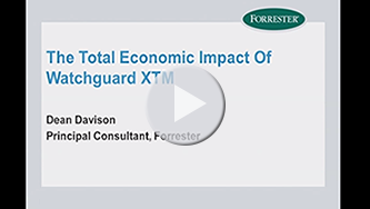 The Economic Impact of WatchGuard XTM for Unified Threat Management