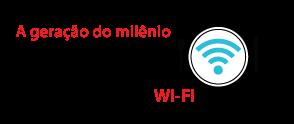 A geração do milênio (18-35) é responsável pelo consumo da maior quantidade de Wi-Fi.