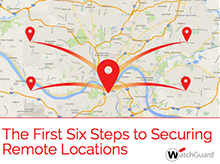 eBook: The First Six Steps to Securing Remote Locations