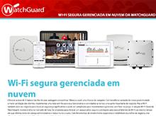Folheto da Solução: WatchGuard Secure Cloud Wi-Fi