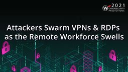 Video Thumbnail: Attackers Swarm VPNs and RDPs as the Remote Workforce Swells